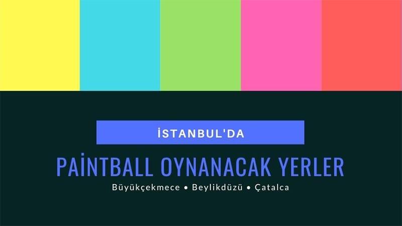 İstanbul'da Paintball Oynanacak Yerler