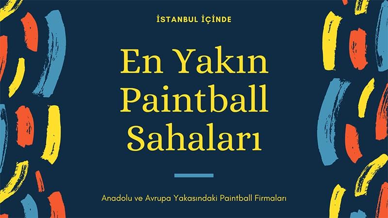 İstanbul'daki En Yakın Paintball Sahaları
